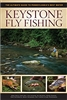 Keystone Fly Fishing: The Ultimate Guide to Pennsylvania's Best Waters  (pb)