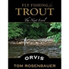 Fly Fishing for Trout: The Next Level (pb)   by Tom Rosenbauer