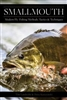 Smallmouth: Modern Fly Fishing Methods, Tactics & Techniques (pb) by Dave Karzynski & Tim Landwehr