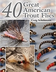 40 Great American Trout Flies (pb)   by Craig Schuhman