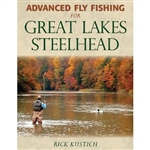Advanced Fly Fishing for Great Lakes Steelhead,    by Rick Kustich