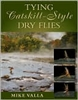 Tying Catskill Style Dry Flies     by Mike Valla