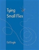 Tying Small Flies         by Ed Engle