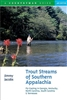 Trout Streams of Southern Appalachia  (pb)       by Jimmy Jacobs