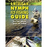 American Nymph Fly Fishing Guide (pb)  by Michael Gorman