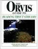The Orvis Guide to Reading Trout Streams  (pb)    by Tom Rosenbauer