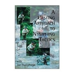 A Casting Approach to Nymphing Tactics  by  Joe Humphreys