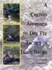 A Casting Approach to Dry Fly Fishing in Tight Brush  by  Joe Humphreys